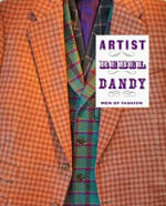 Artist/Rebel/Dandy : Men of Fashion