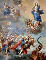 Painting in Latin America, 1550-1820 : From Conquest to Independence - Luisa Elena Alcala