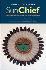 Sun Chief : The Autobiography of a Hopi Indian - Don C. Talayesva