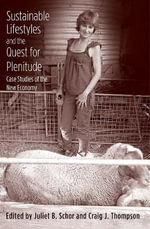 Sustainable Lifestyles and the Quest for Plentitude : Case Studies of the New Economy