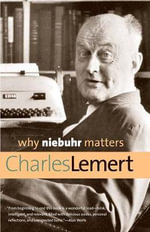 Why Niebuhr Matters : Perspectives of Power in Renaissance Drama - Charles Lemert