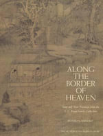 Along the Border of Heaven : Sung and Yuan Paintings from the C. C. Wang Collection - Professor Richard Barnhart