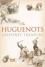 The Huguenots - Geoffrey Treasure