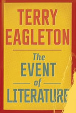 The Event of Literature : The Complete Guide to Knots and Their Uses - Terry Eagleton