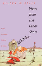 Views from the Other Shore : Essays on Herzen, Chekhov, and Bakhtin - Aileen M. Kelly