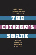 The Citizen's Share : Putting Ownership Back Into Democracy - Joseph R. Blasi
