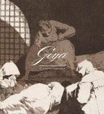 Goya in the Norton Simon Museum - Juliet Wilson-Bareau