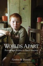 Worlds Apart : Poverty and Politics in Rural America - Cynthia M. Duncan