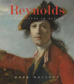 Reynolds : Portraiture in Action - Mark Hallett