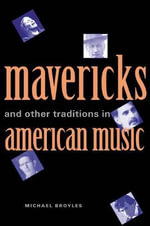 Mavericks and Other Traditions in American Music : An Antique and Vintage Collectors' Guide - Michael Broyles