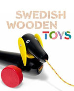 Swedish Wooden Toys : Bard Graduate Center for Studies in the Decorative Arts, Design & Culture