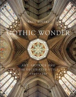 Gothic Wonder : Art, Artifice and the Decorated Style, 1290-1350 - Paul Binski