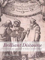 Brilliant Discourse : Pictures and Readers in Early Modern Rome - Evelyn Lincoln