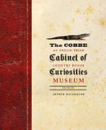 The Cobbe Cabinet of Curiosities : An Anglo-Irish Countryhouse Museum