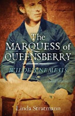 The Marquess of Queensberry : Wilde's Nemesis - Linda Stratmann