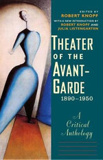Theater of the Avant-Garde, 1890-1950 : A Critical Anthology