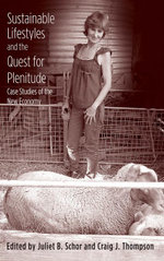 Sustainable Lifestyles and the Quest for Plenitude : Case Studies of the New Economy