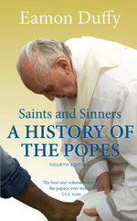 Saints and Sinners : A History of the Popes; Fourth Edition - Eamon Duffy