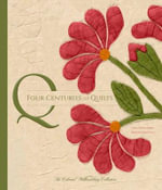 Four Centuries of Quilts : The Colonial Williamsburg Collection - Linda Baumgarten