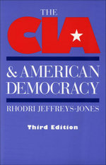 The CIA and American Democracy - Rhodri Jeffreys-Jones