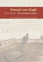 Ever Yours : The Essential Letters - Vincent van Gogh