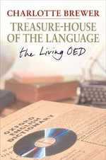 Treasure-House of the Language : The Living Oed - Dr Charlotte Brewer