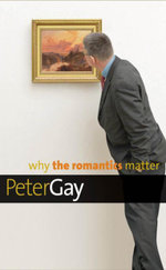 Why the Romantics Matter - Peter Gay