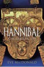 Hannibal : A Hellenistic Life - Eve MacDonald