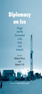 Diplomacy on Ice : Energy and the Environment in the Arctic and Antarctic