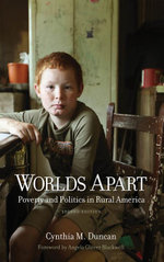 Worlds Apart : Poverty and Politics in Rural America, Second Edition - Cynthia M. Duncan
