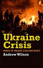 Ukraine Crisis : What it Means for the West - Andrew Wilson