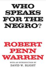 Who Speaks for the Negro? - Robert Penn Warren