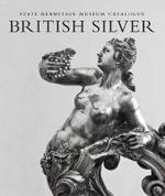 British Silver : State Hermitage Museum Catalogue - Marina Lopato