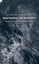 Remoteness and Modernity : Transformation and Continuity in Northern Pakistan - Shafqat Hussain