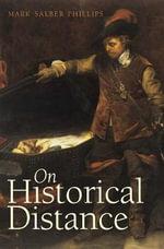 On Historical Distance - Mark Salber Phillips