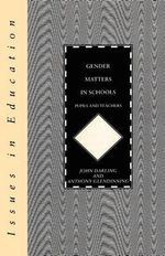Gender Matters in Schools : Pupils and Teachers - John Darling