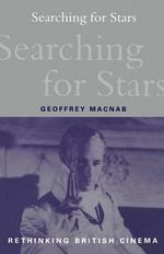 Searching for Stars : Stardom and Screen Acting in British Cinema - Geoffrey Macnab