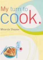 My Turn to Cook - Miranda Shearer
