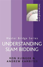 Understanding Slam Bidding : Master Bridge - Ron Klinger