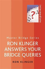 Ron Klinger Answers Your Bridge Queries : Master Bridge - Ron Klinger