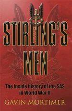 Stirling's Men : The Inside History of the Original SAS - Gavin Mortimer