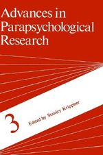Advances in Parapsychological Research - Stanley Krippner