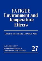 Fatigue : Environment and Temperature Effects - John J. Burke