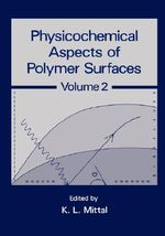 Physicochemical Aspects of Polymer Surfaces - K. L. Mittal