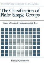The Classification of Finite Simple Groups Vol. I : Groups of Noncharacteristic 2 Type :  Groups of Noncharacteristic 2 Type
