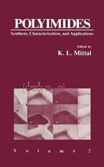 Polyimides: Synthesis, Characterization, and Applications v. 2 : Proceedings of a Technical Conference Held in Ellenville, New York, November 10-12, 1982 - K. L. Mittal