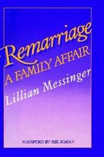 Remarriage : A Family Affair - L. Messinger