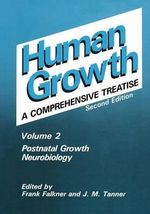 Human Growth : A Comprehensive Treatise Volume 2: Postnatal Growth; Neurobiology - Frank Falkner