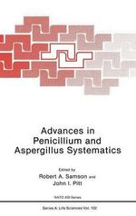 Advances in Penicillium and Aspergillus Systematics