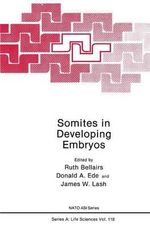 Somites in Developing Embryos : Advanced Research Workshop on Somite Development : Papers - Ruth Bellairs
